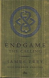 Frey, James. Johnson Shelton, Nils. - Endgame. The calling.